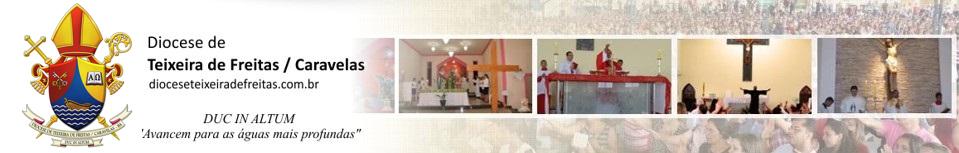 Diocese de Teixeira de Freitas – Caravelas / BA